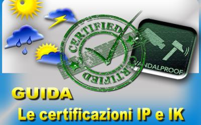 Certificazioni IP e Certificazioni IK – GUIDA tecnica